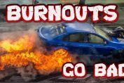 BURNOUTS GO BAD